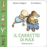 Il carretto di Max di B. Lindgren-E. Eriksson (Bohem Press)